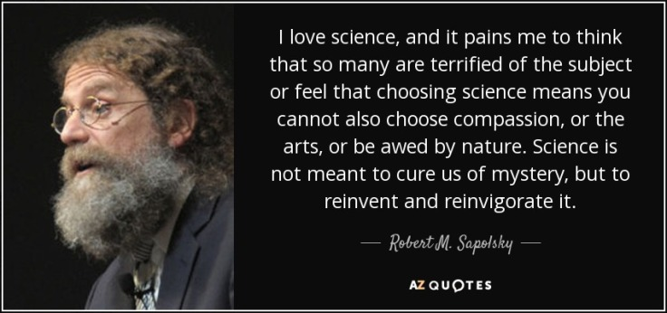 quote-i-love-science-and-it-pains-me-to-think-that-so-many-are-terrified-of-the-subject-or-robert-m-sapolsky-34-53-40